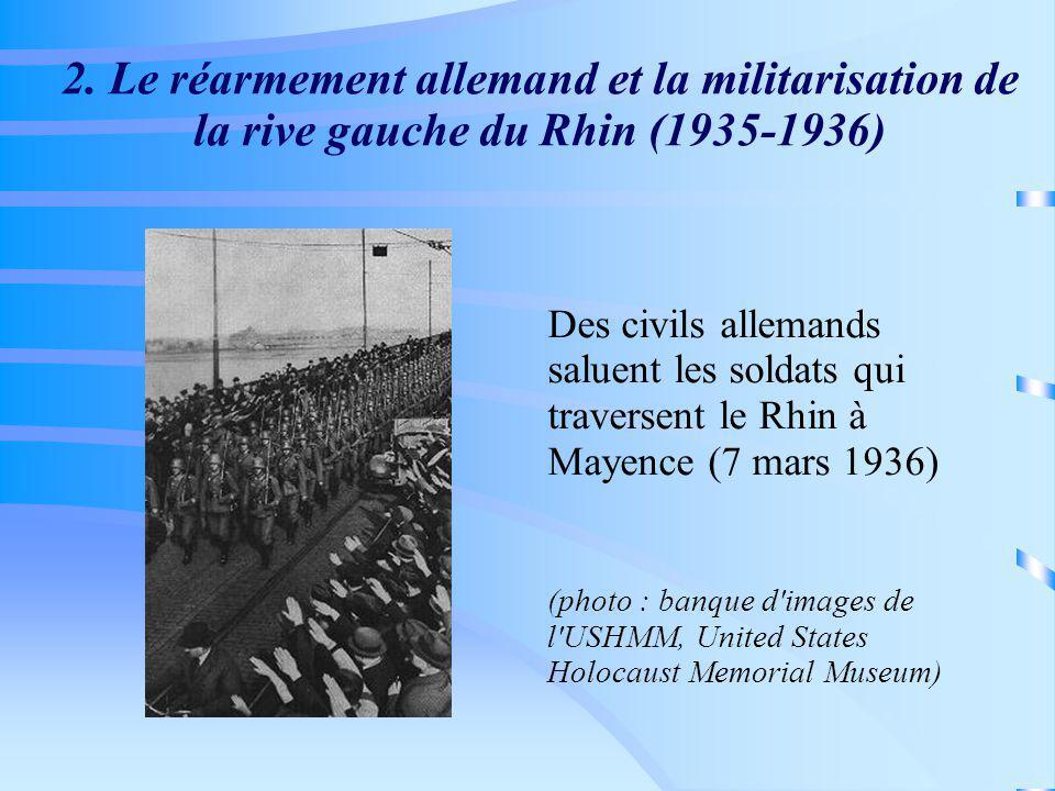 2. Le réarmement allemand et la militarisation de la rive gauche du Rhin (1935-1936)