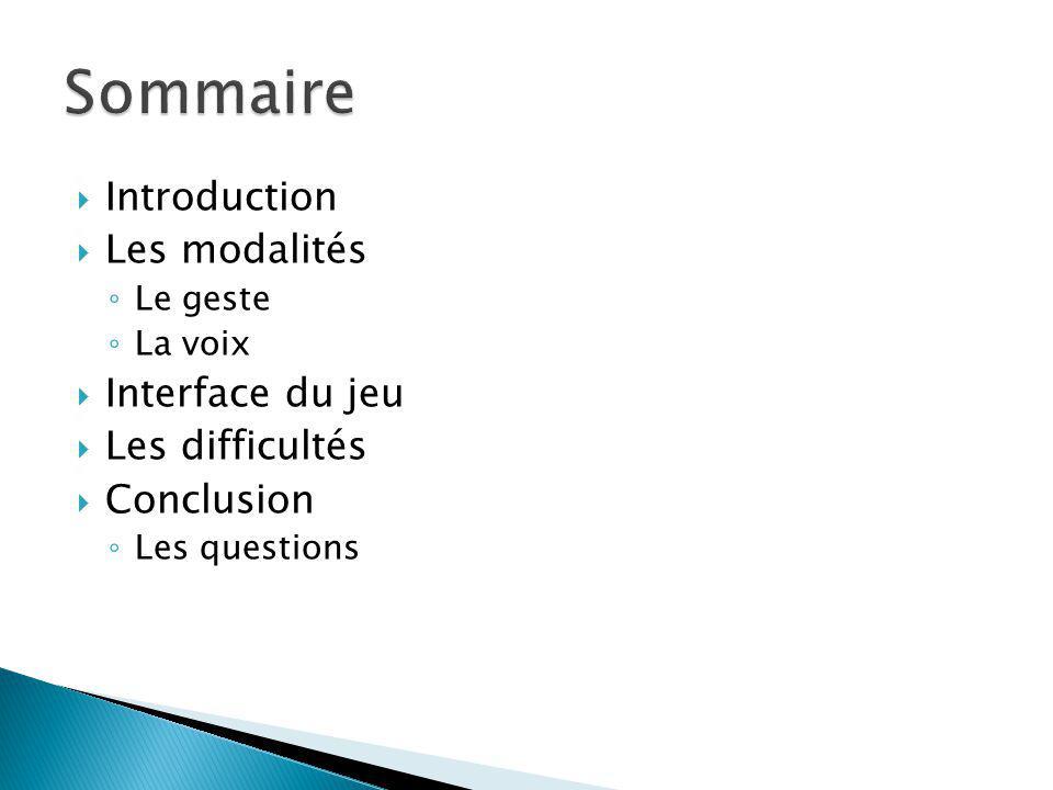 Sommaire Introduction Les modalités Interface du jeu Les difficultés