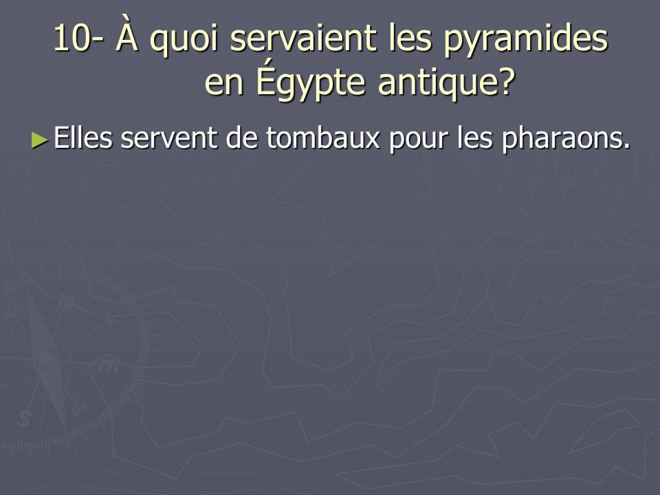 10- À quoi servaient les pyramides en Égypte antique