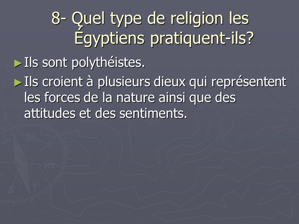 8- Quel type de religion les Égyptiens pratiquent-ils