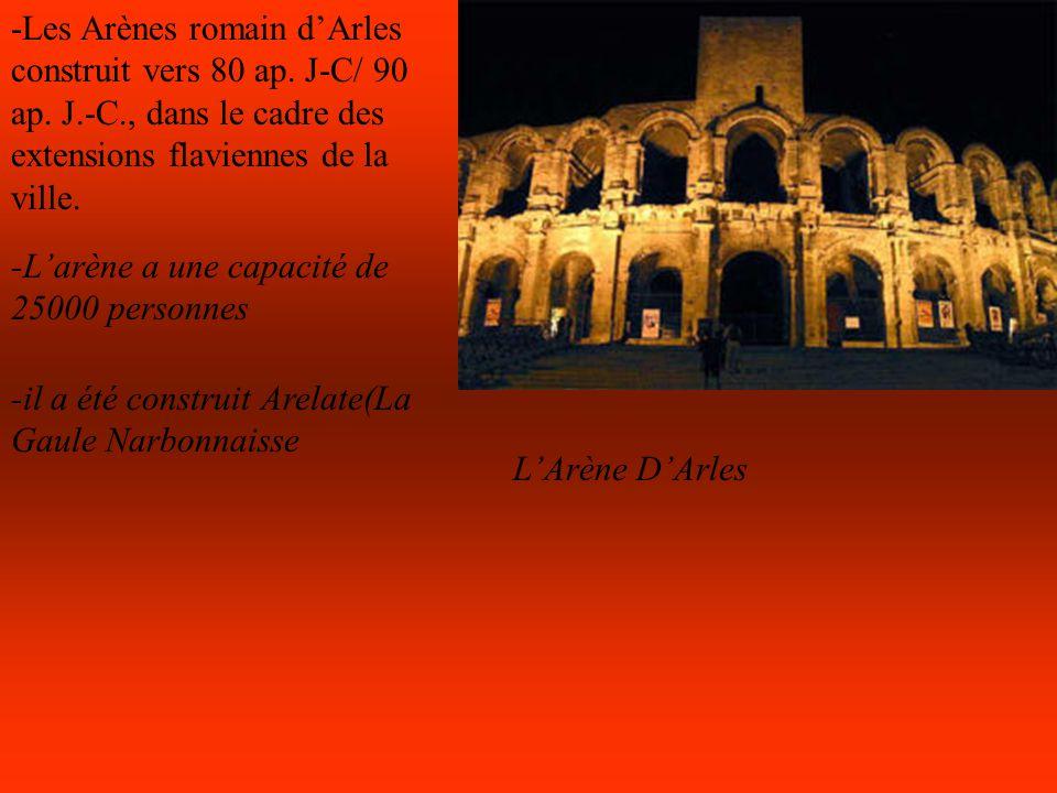 -Les Arènes romain d'Arles construit vers 80 ap. J-C/ 90 ap. J. -C