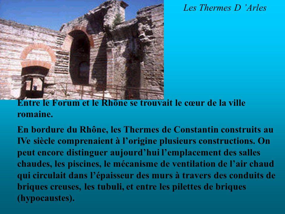 Les Thermes D 'Arles Entre le Forum et le Rhône se trouvait le cœur de la ville romaine.
