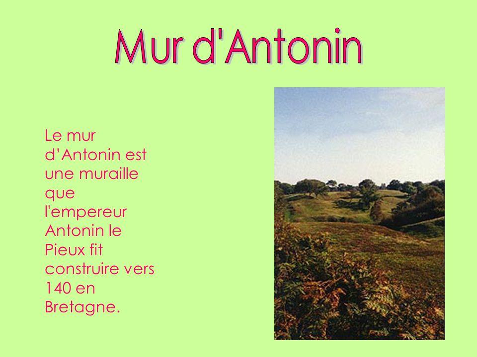Mur d Antonin Le mur d'Antonin est une muraille que l empereur Antonin le Pieux fit construire vers 140 en Bretagne.