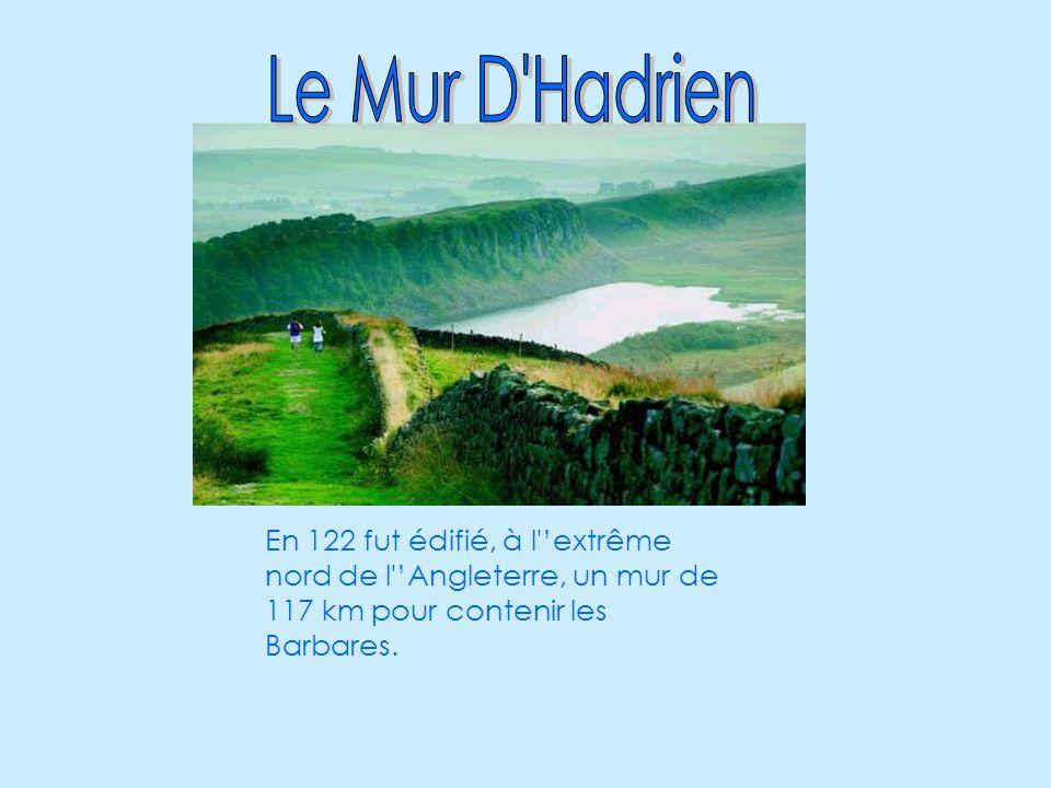 Le Mur D Hadrien En 122 fut édifié, à l 'extrême nord de l 'Angleterre, un mur de 117 km pour contenir les Barbares.