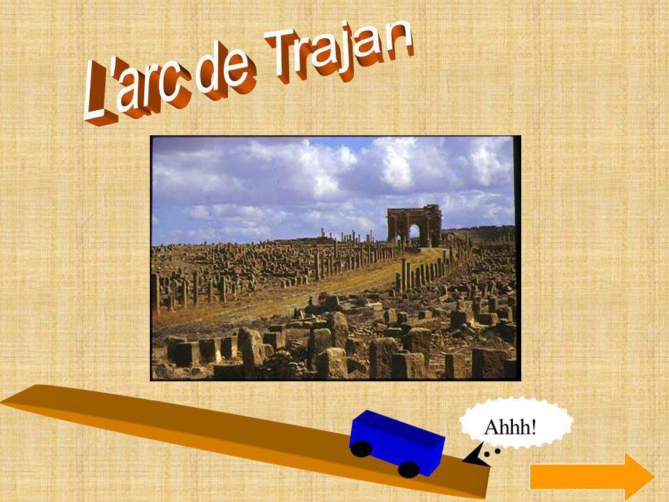 L arc de Trajan Ahhh!