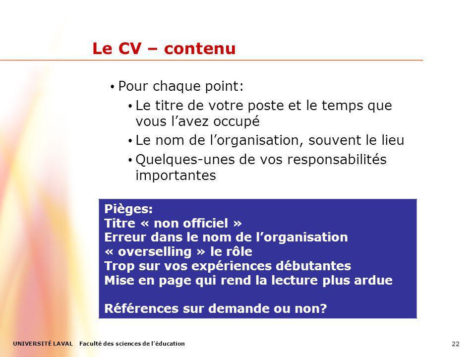 Le CV – contenu Pour chaque point: