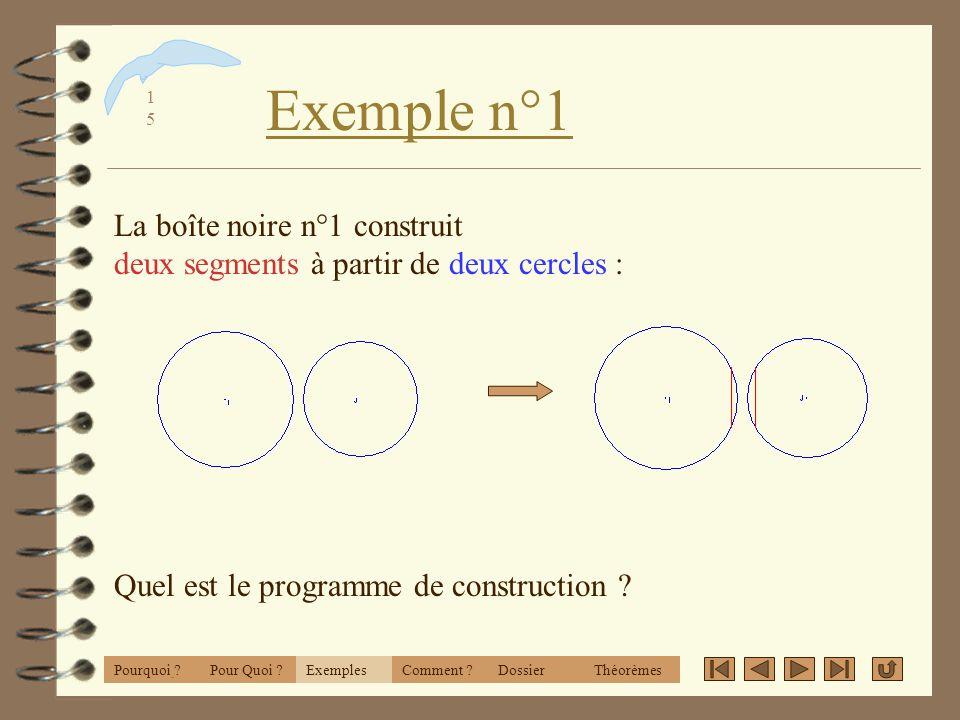 CabriWorld 2001 Exemple n°1. La boîte noire n°1 construit deux segments à partir de deux cercles :