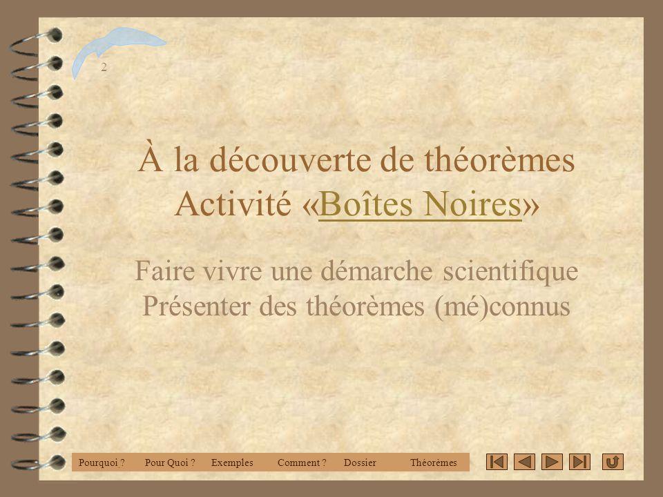 À la découverte de théorèmes Activité «Boîtes Noires»