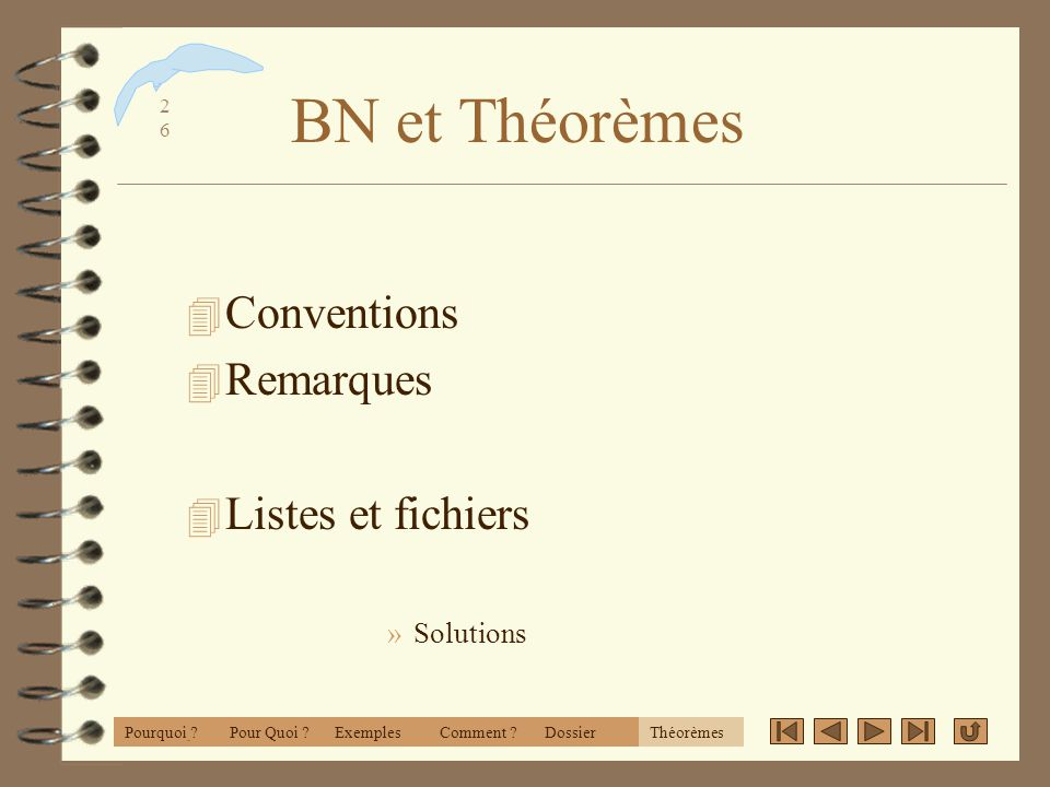 BN et Théorèmes Conventions Remarques Listes et fichiers Solutions