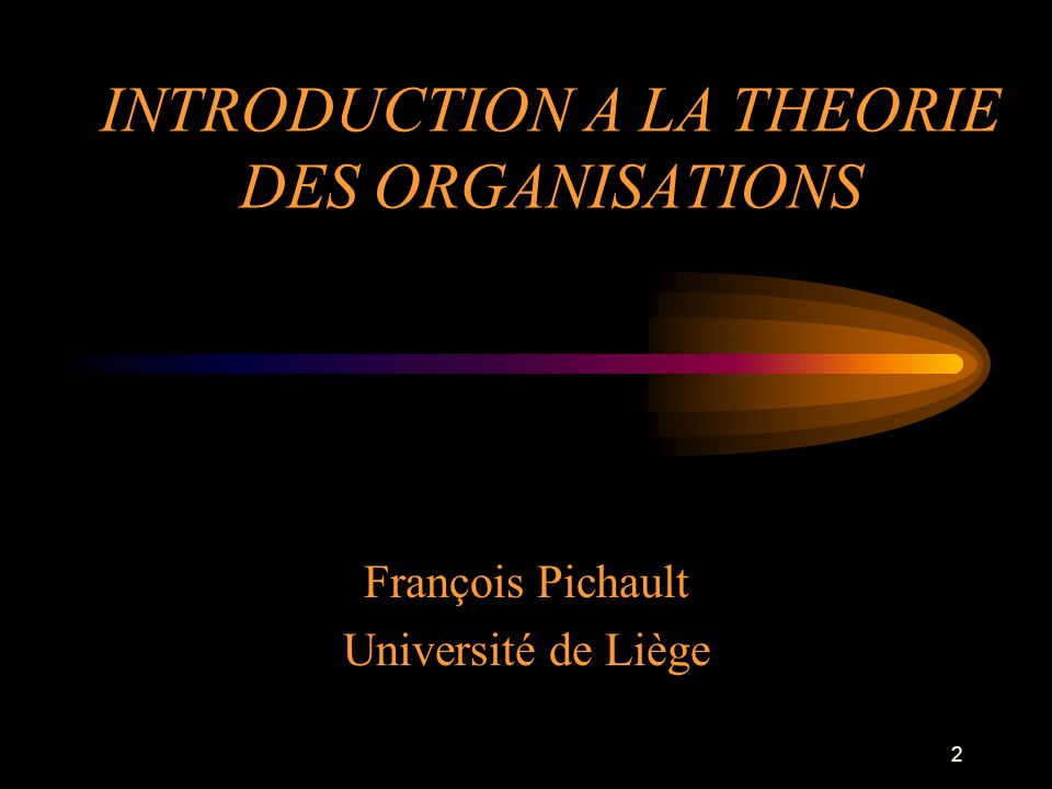 INTRODUCTION A LA THEORIE DES ORGANISATIONS