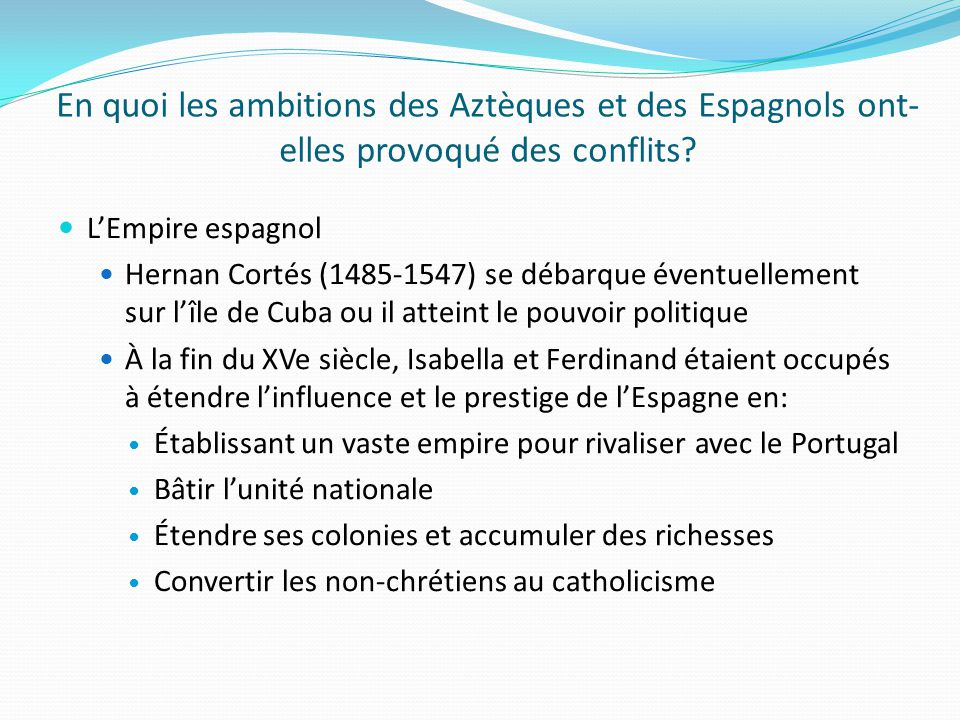 En quoi les ambitions des Aztèques et des Espagnols ont-elles provoqué des conflits