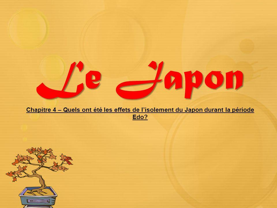 Le Japon Chapitre 4 – Quels ont été les effets de l'isolement du Japon durant la période Edo