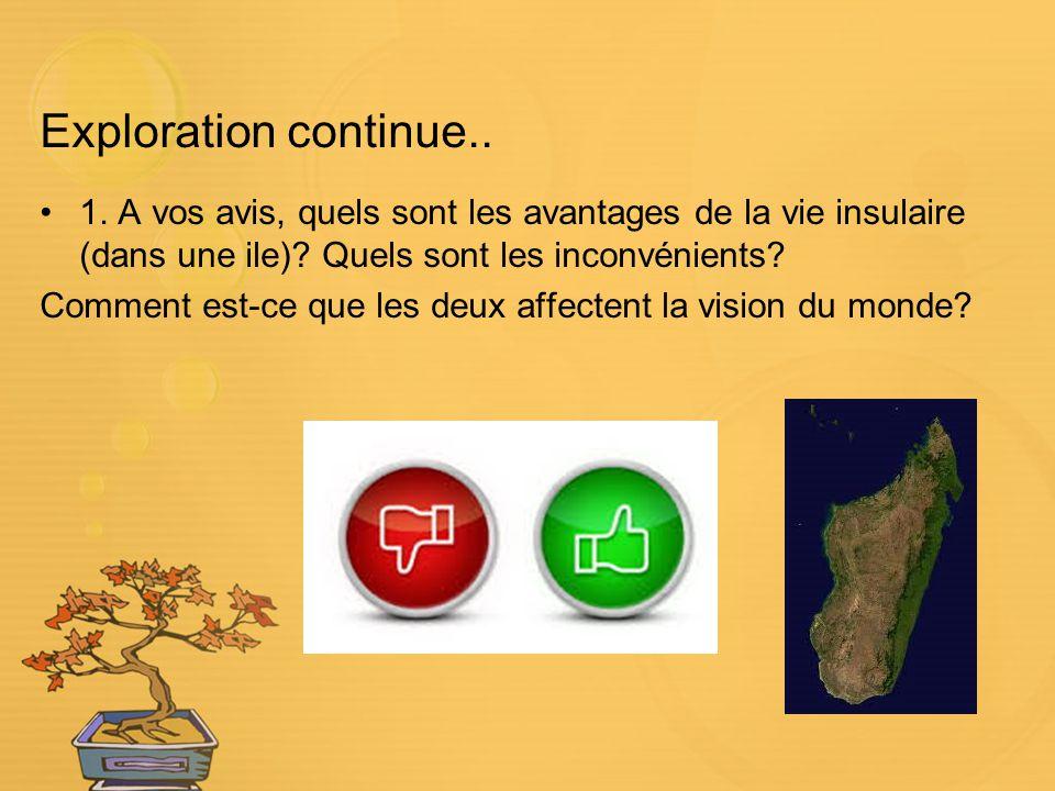 Exploration continue.. 1. A vos avis, quels sont les avantages de la vie insulaire (dans une ile) Quels sont les inconvénients