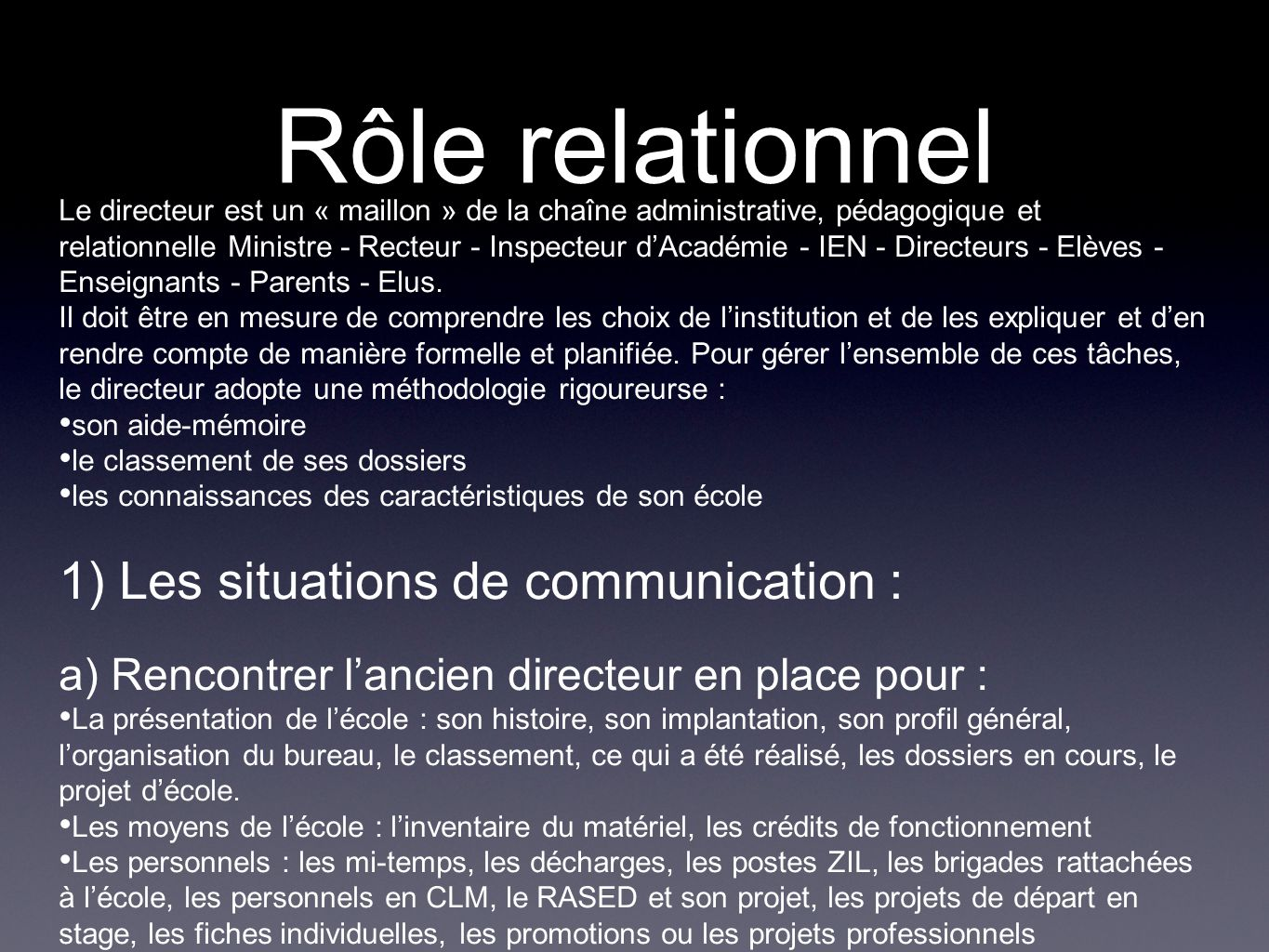 Rôle relationnel 1) Les situations de communication :