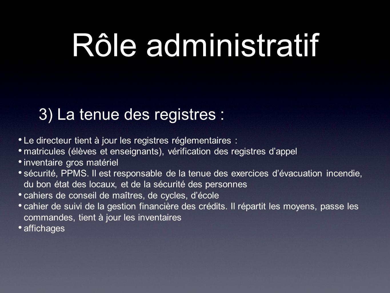 Rôle administratif 3) La tenue des registres :