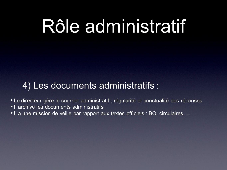 Rôle administratif 4) Les documents administratifs :