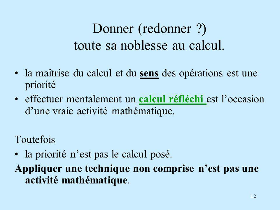 Donner (redonner ) toute sa noblesse au calcul.