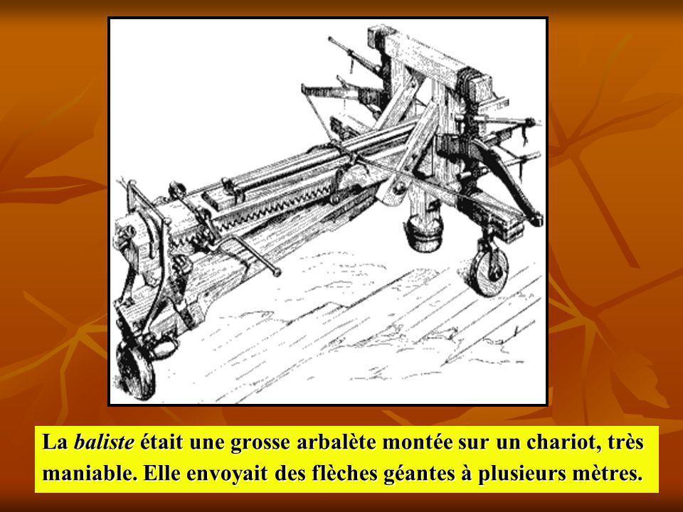 La baliste était une grosse arbalète montée sur un chariot, très maniable.