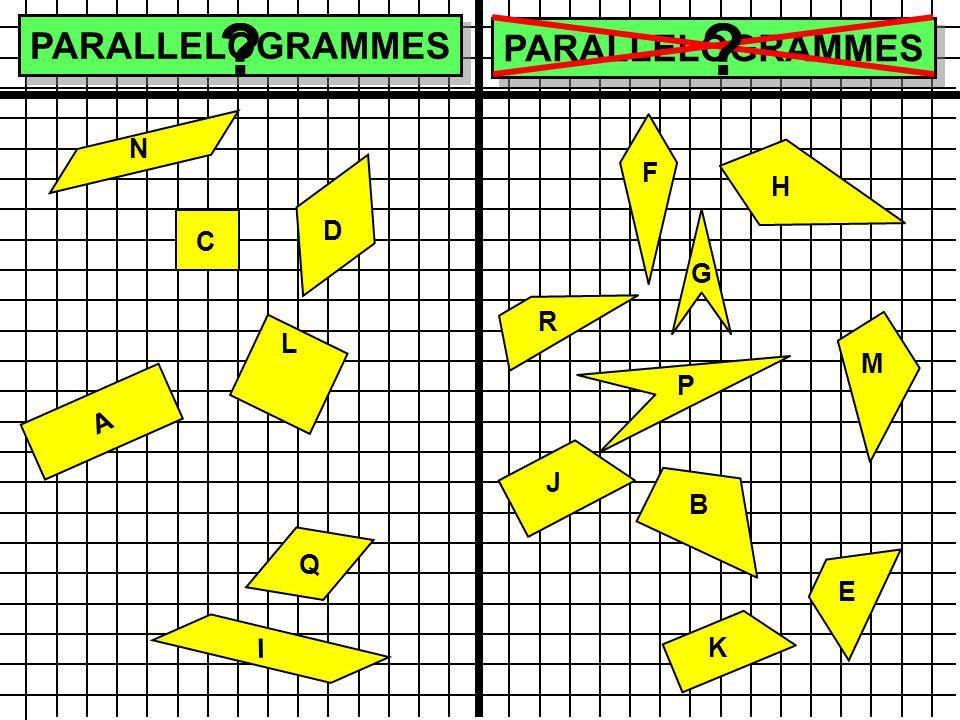 PARALLELOGRAMMES PARALLELOGRAMMES N F H D C G R L M P A J B Q E I