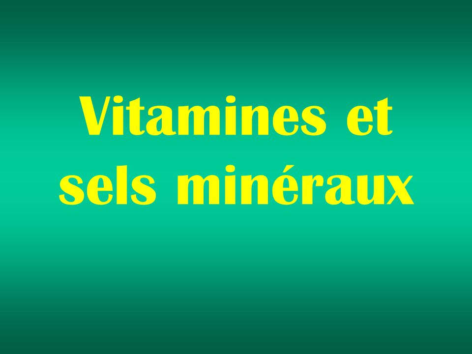 Vitamines et sels minéraux