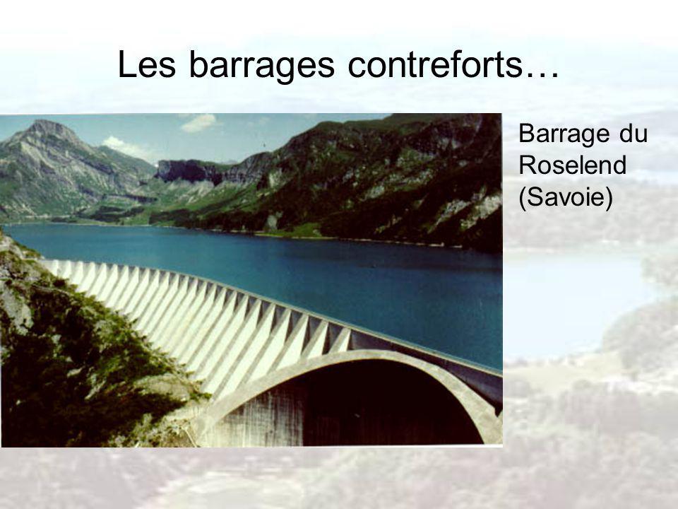 Les barrages contreforts…
