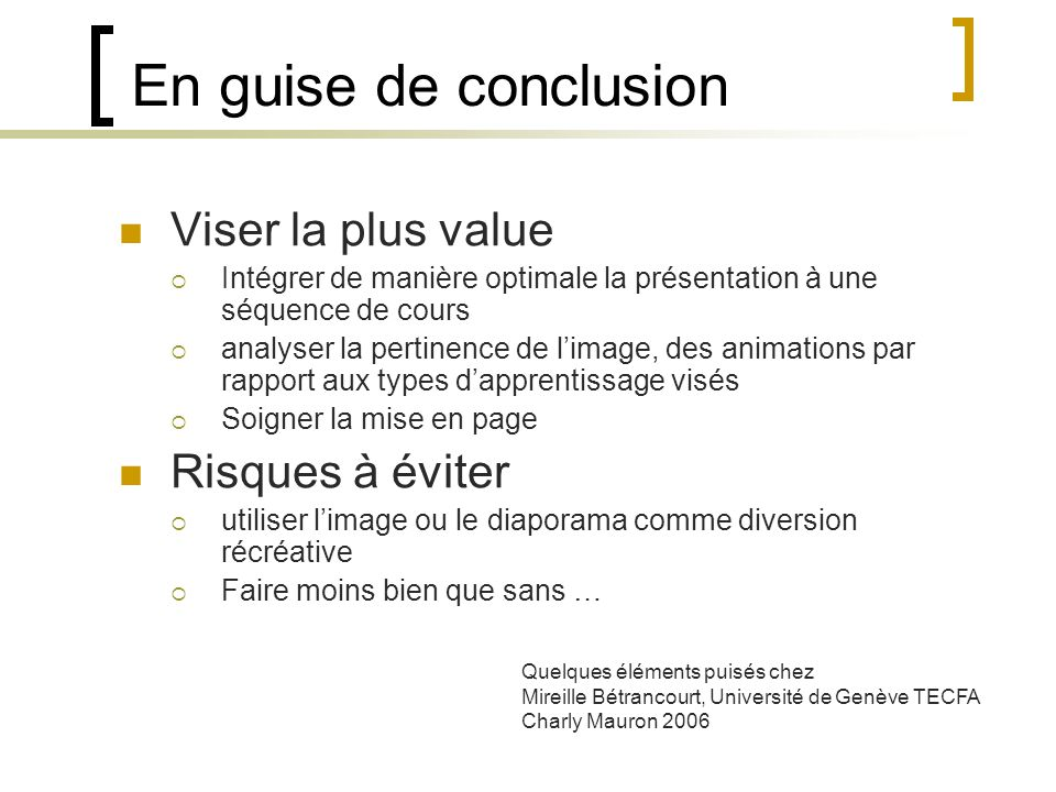 En guise de conclusion Viser la plus value Risques à éviter