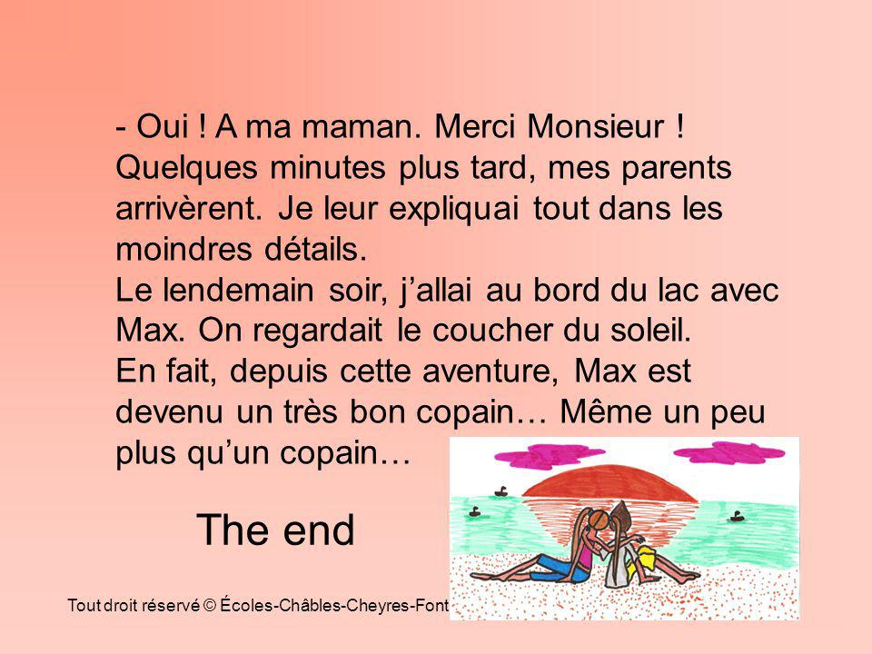 The end - Oui ! A ma maman. Merci Monsieur !