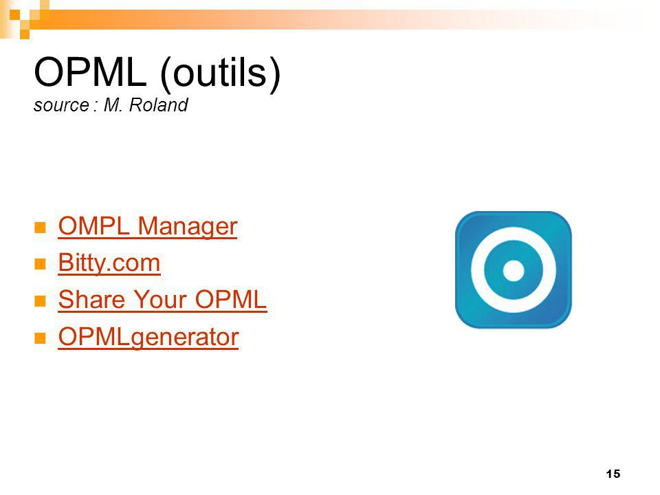 OPML (outils) source : M. Roland