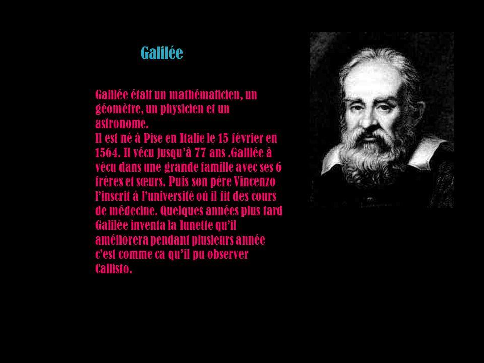 Galilée Galilée était un mathématicien, un géomètre, un physicien et un astronome.