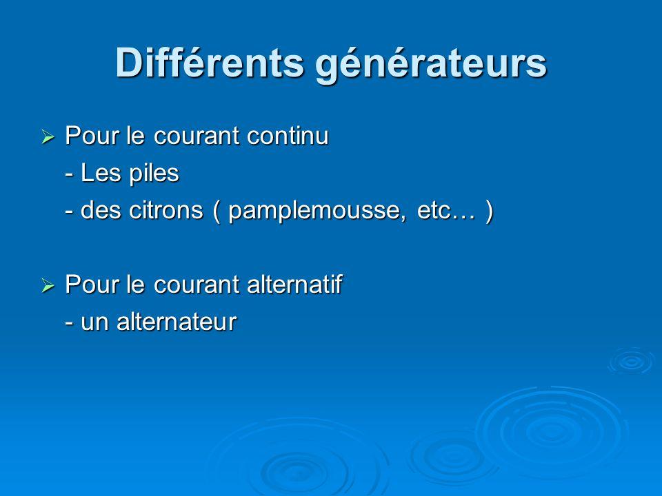 Différents générateurs