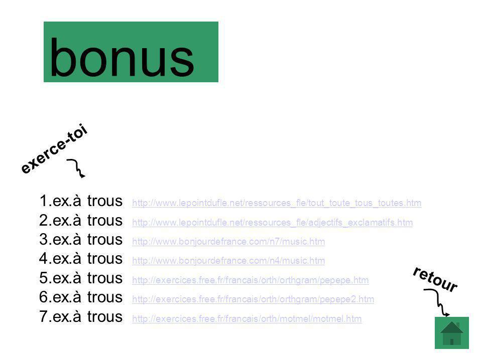 bonus exerce-toi. 1.ex.à trous http://www.lepointdufle.net/ressources_fle/tout_toute_tous_toutes.htm.