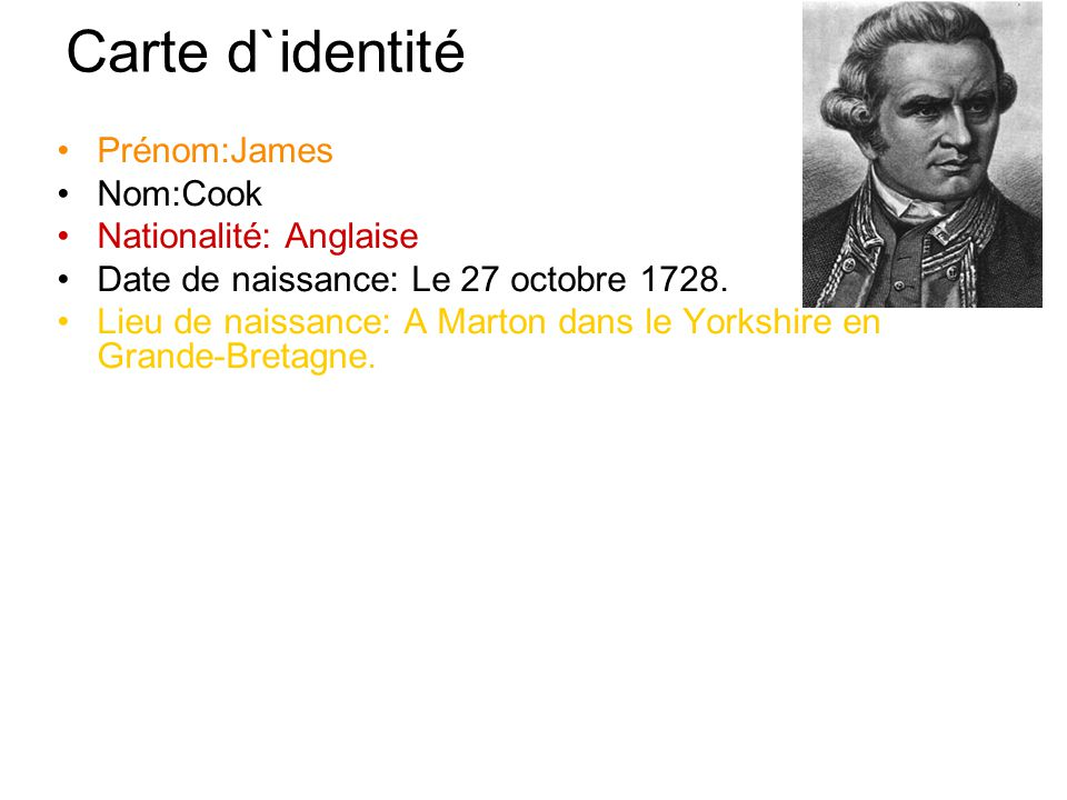 Carte d`identité Prénom:James Nom:Cook Nationalité: Anglaise