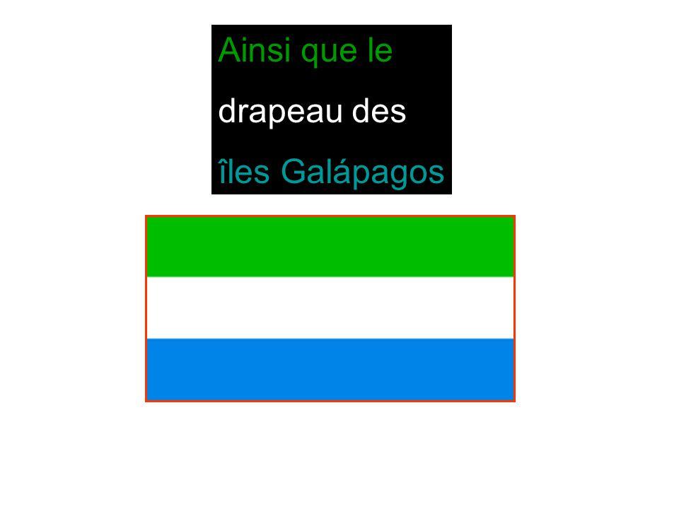 Ainsi que le drapeau des îles Galápagos