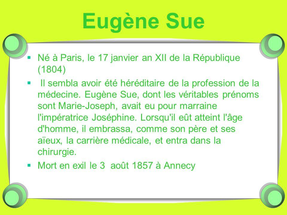 Eugène Sue Né à Paris, le 17 janvier an XII de la République (1804)
