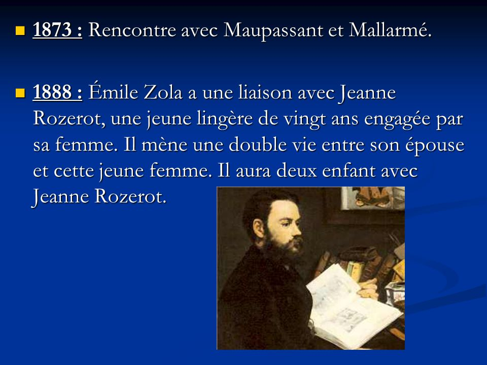 1873 : Rencontre avec Maupassant et Mallarmé.