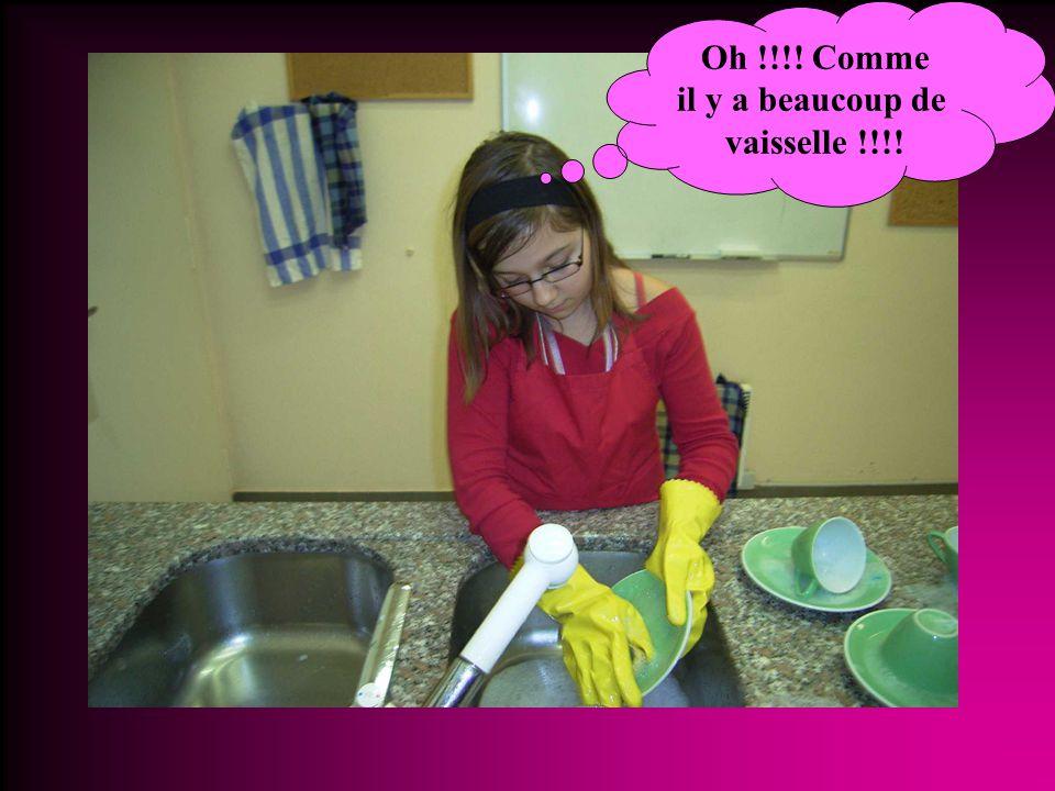 Oh !!!! Comme il y a beaucoup de vaisselle !!!!