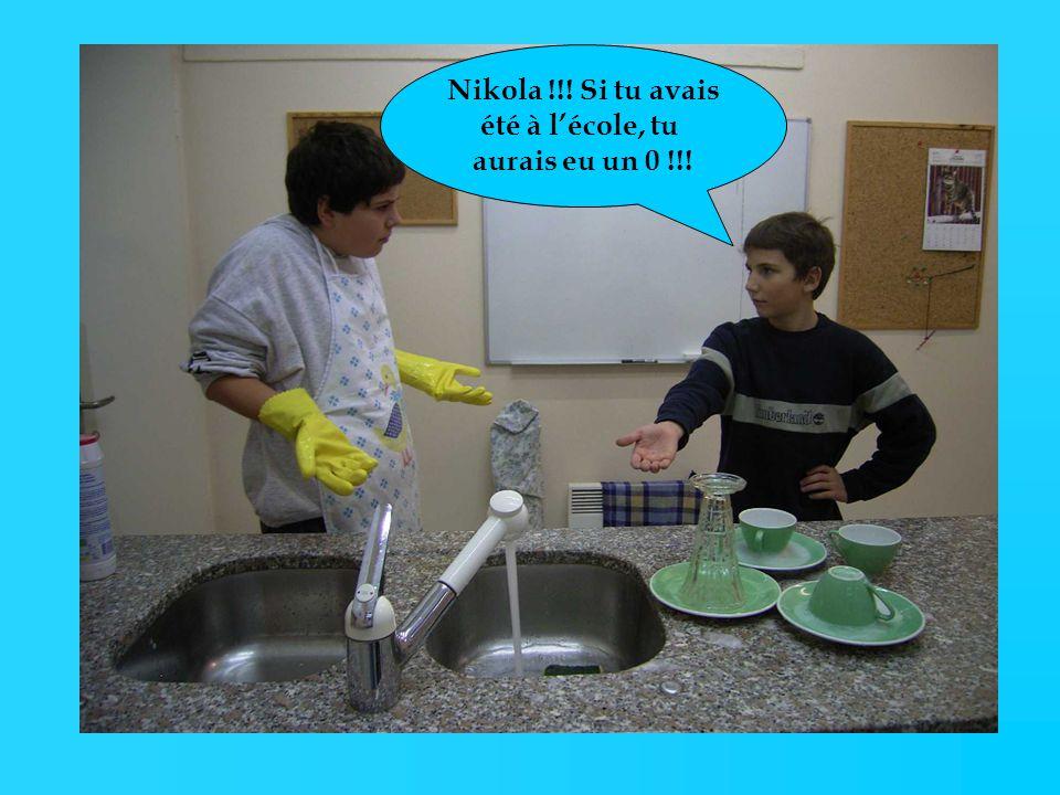 Nikola !!! Si tu avais été à l'école, tu aurais eu un 0 !!!