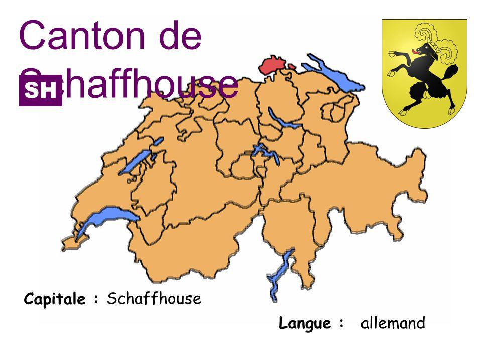 Canton de Schaffhouse SH Capitale : Schaffhouse Langue : allemand