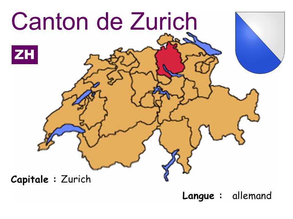 Canton de Zurich ZH Capitale : Zurich Langue : allemand