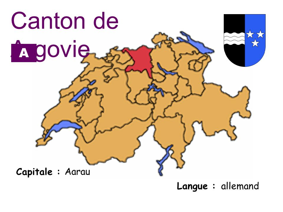 Canton de Argovie AG Capitale : Aarau Langue : allemand