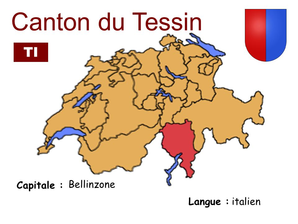 Canton du Tessin TI Capitale : Bellinzone Langue : italien