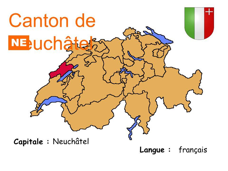 Canton de Neuchâtel NE Capitale : Neuchâtel Langue : français