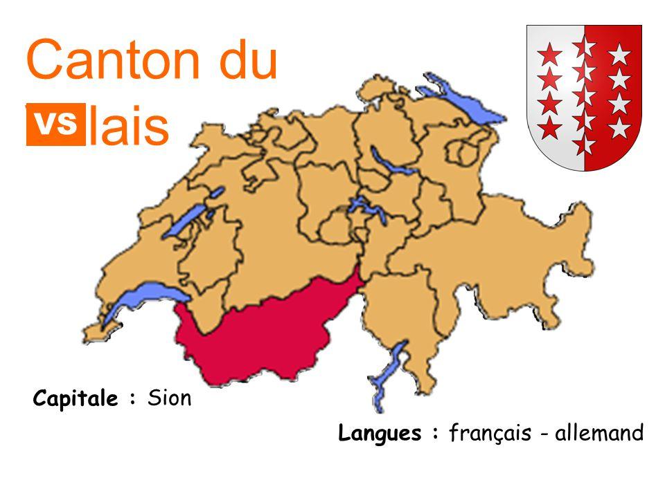 Canton du Valais VS Capitale : Sion Langues : français - allemand