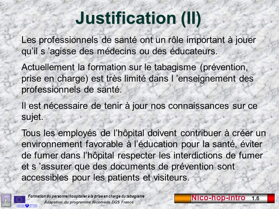 Justification (II) Les professionnels de santé ont un rôle important à jouer qu'il s 'agisse des médecins ou des éducateurs.