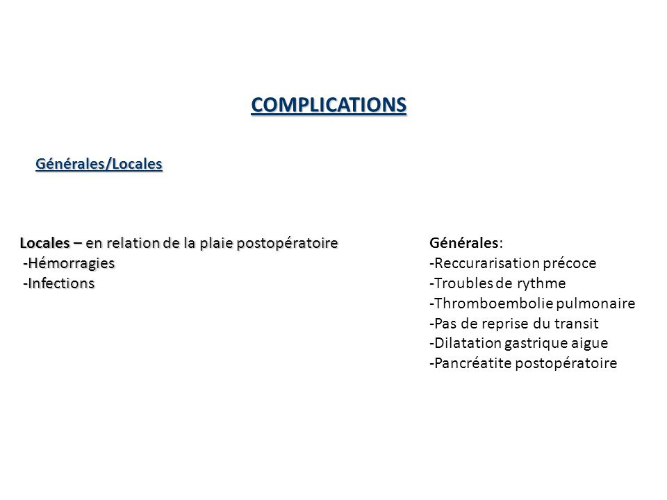 COMPLICATIONS Générales/Locales