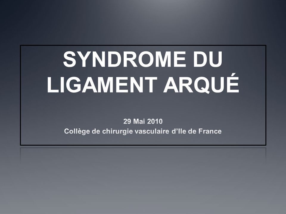 SYNDROME DU LIGAMENT ARQUÉ