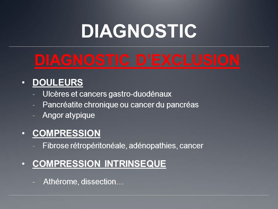 DIAGNOSTIC DIAGNOSTIC D'EXCLUSION DOULEURS COMPRESSION