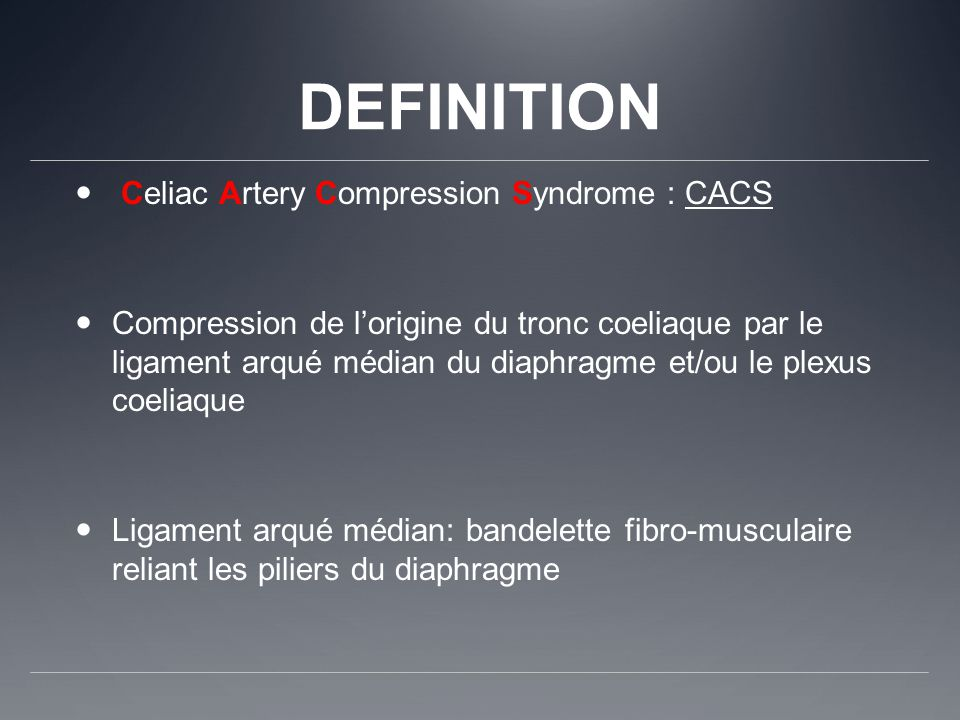 DEFINITION Celiac Artery Compression Syndrome : CACS