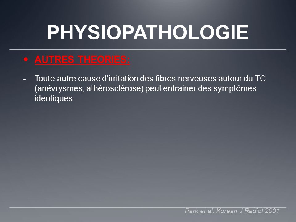 PHYSIOPATHOLOGIE AUTRES THEORIES: