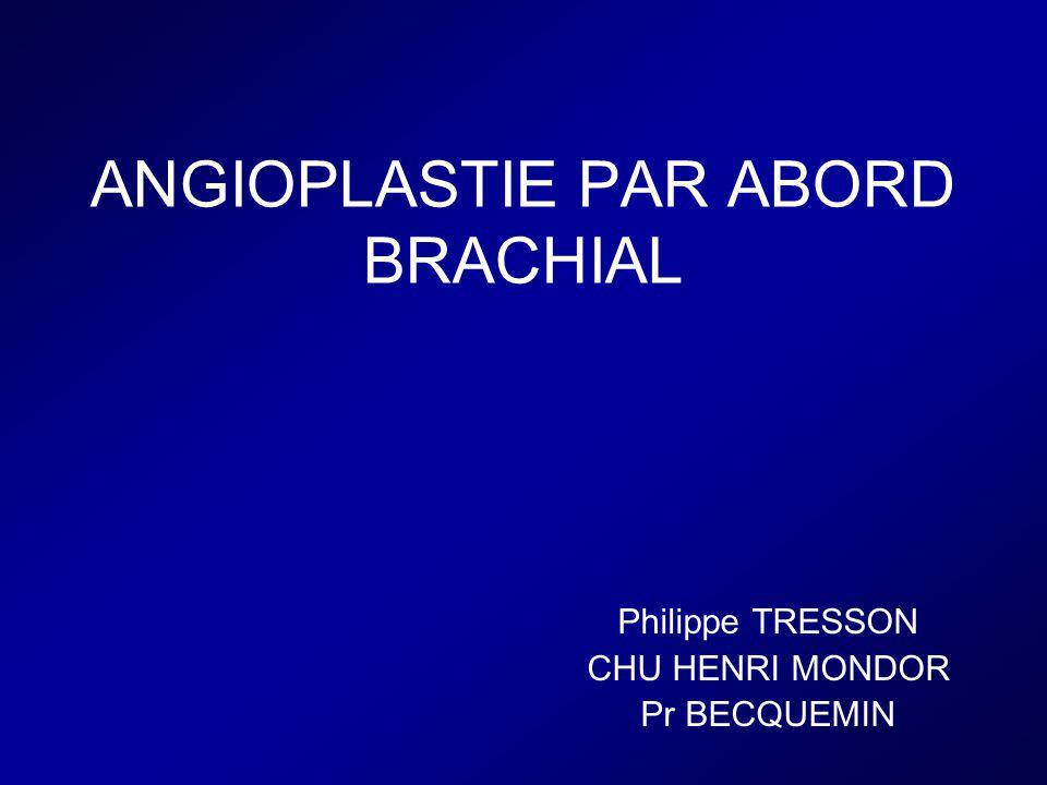 ANGIOPLASTIE PAR ABORD BRACHIAL